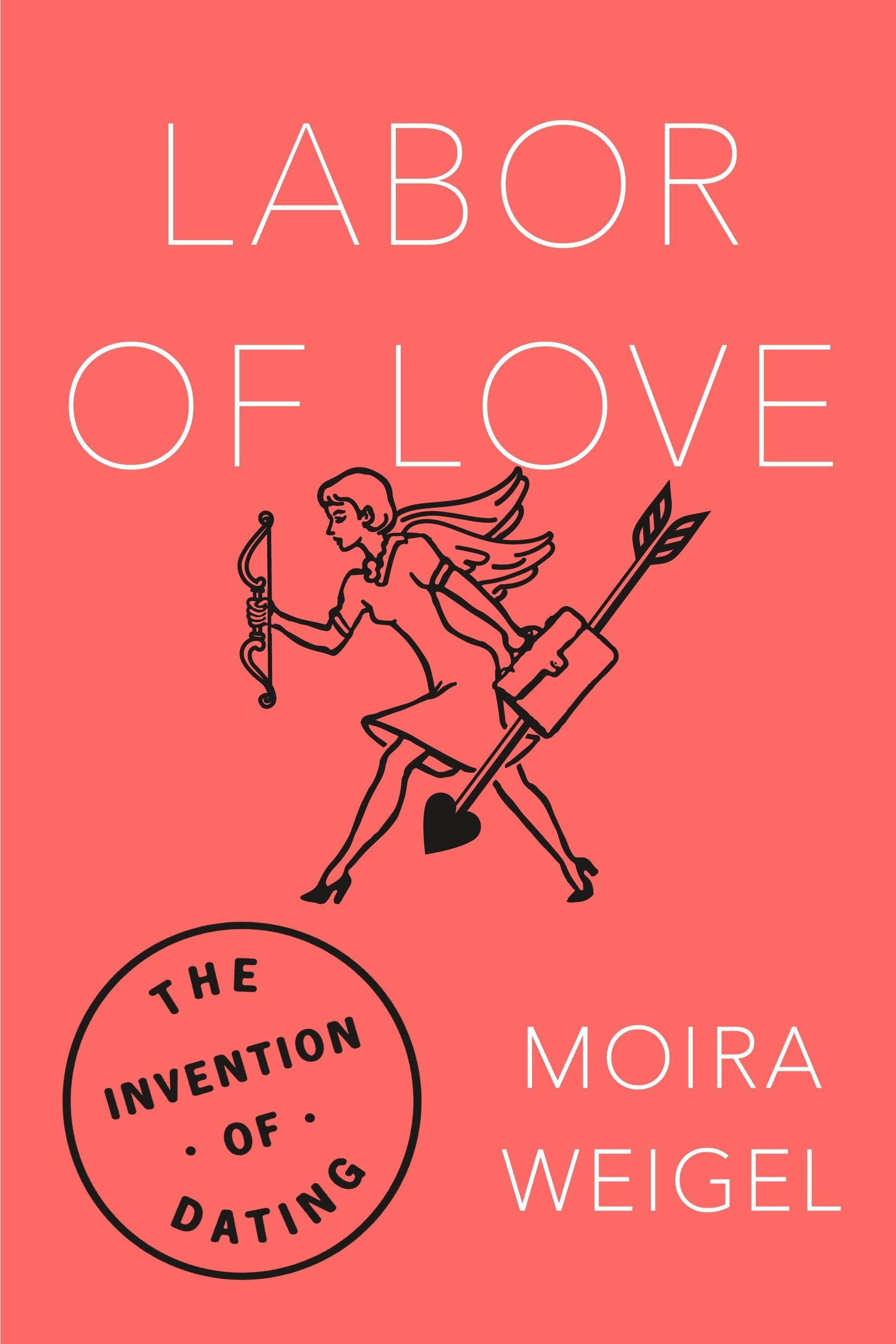 Labor of Love: The Invention of Dating pdf