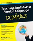 Teaching English as a Foreign Language For Dummies