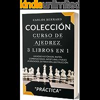 COLECCIÓN. Curso de Ajedrez 3 LIBROS EN 1: Jugadas históricas, mates, combinaciones, aperturas, finales avanzados…