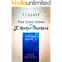 T. S. Eliot: 'The Love Song of J. Alfred Prufrock': A Close Analysis of Prufrock's Dramatic Monologue and its Interpretations