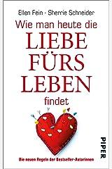 Wie man heute die Liebe fürs Leben findet (German Edition) Kindle Edition