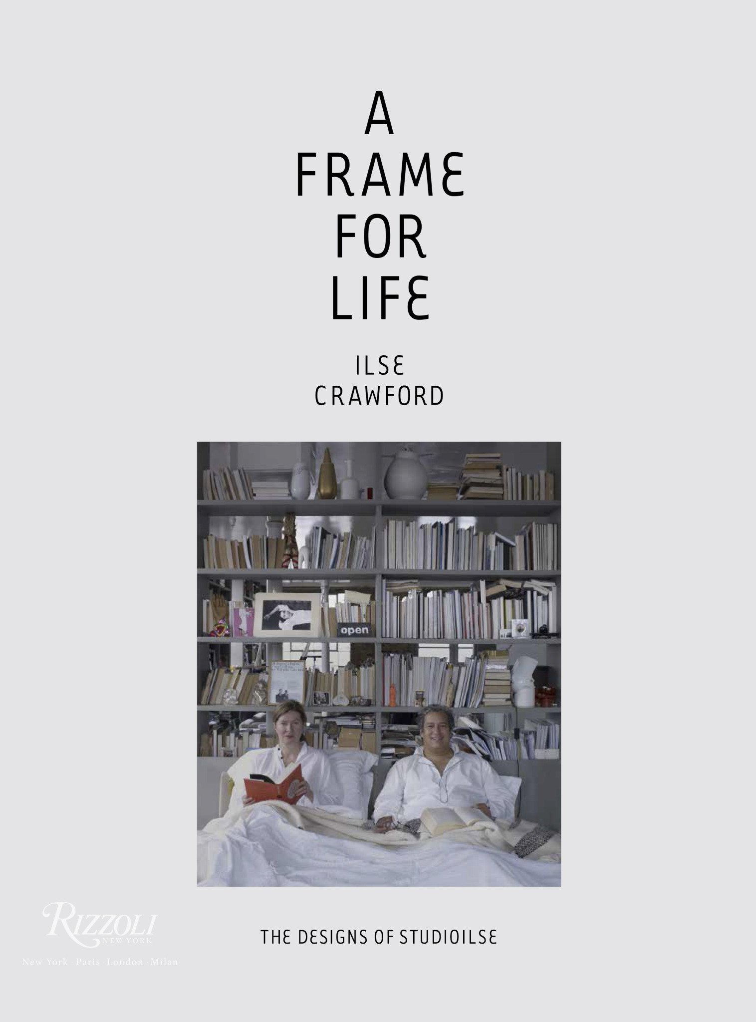 A Frame for Life: The Designs of StudioIlse by Rizzoli International Publications (Image #1)