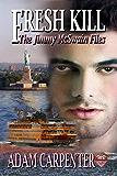 Fresh Kill (The Jimmy McSwain Files Book 6)