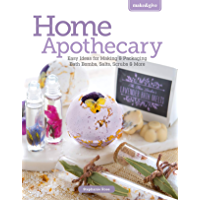 Make & Give Home Apothecary: Easy Ideas for Making & Packaging Bath Bombs, Salts, Scrubs & More