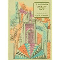 A Baghdad Cookery Book: Tthe Book of Dishes (Kitaab Al-oTabaikh)