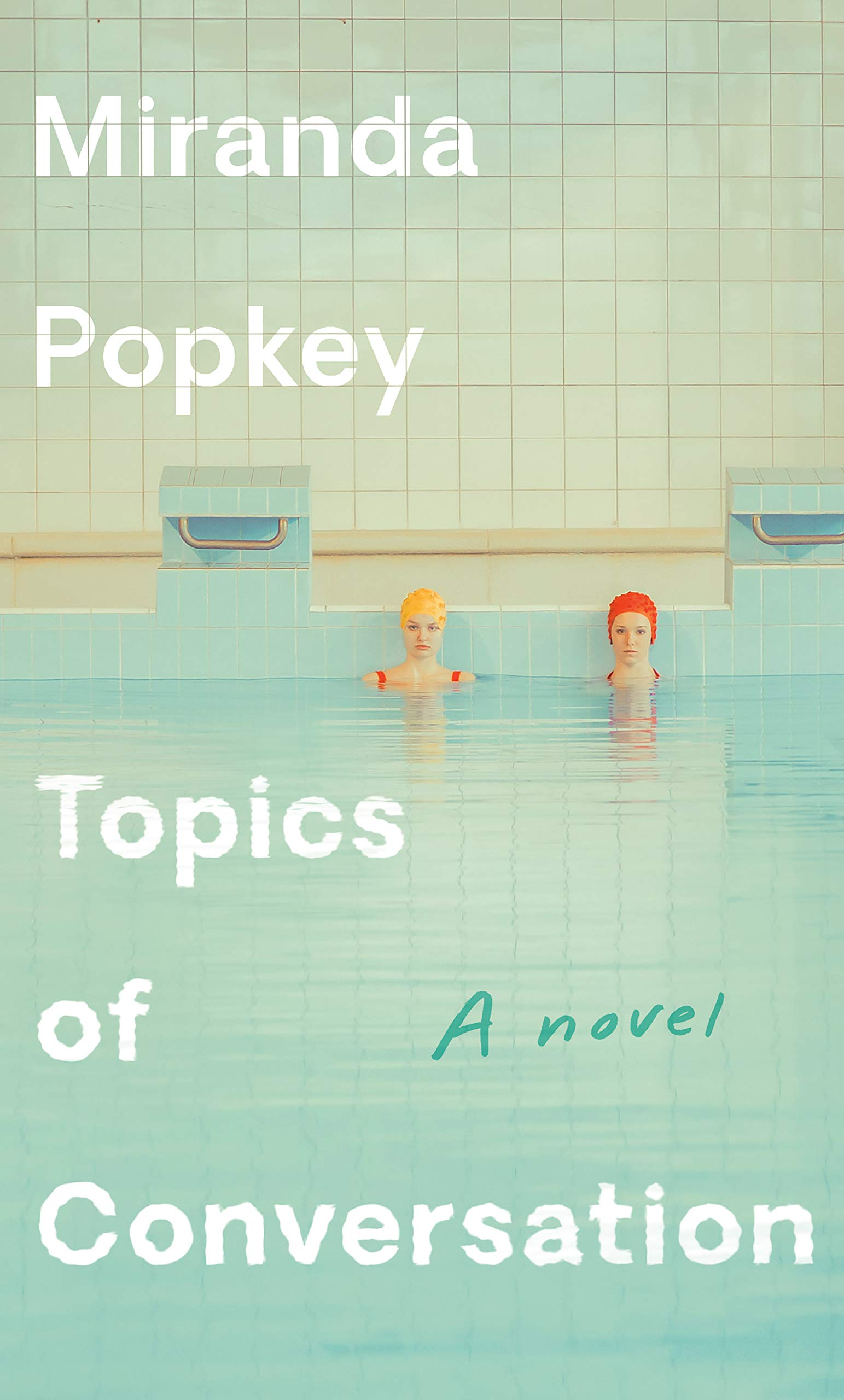 Topics of Conversation: A novel: Popkey, Miranda: 9780525656289 ...