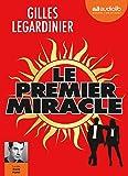 Le premier miracle: Livre audio 2 CD MP3 - Suivi d'un entretien avec l'auteur - Postface lue par l'auteur