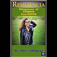 RESILIENCIA: ADAPTARSE AL CAMBIO CON EXITO (Spanish Edition)
