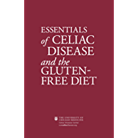 Essentials of Celiac Disease and the Gluten-Free Diet: Living Gluten Free with Celiac / Coeliac Disease & Gluten Sensitivity (English Edition)