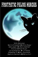 Fantastic Feline Heroes Kindle Edition