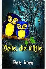 Oelie die Uiltjie (Afrikaans Edition) Kindle Edition