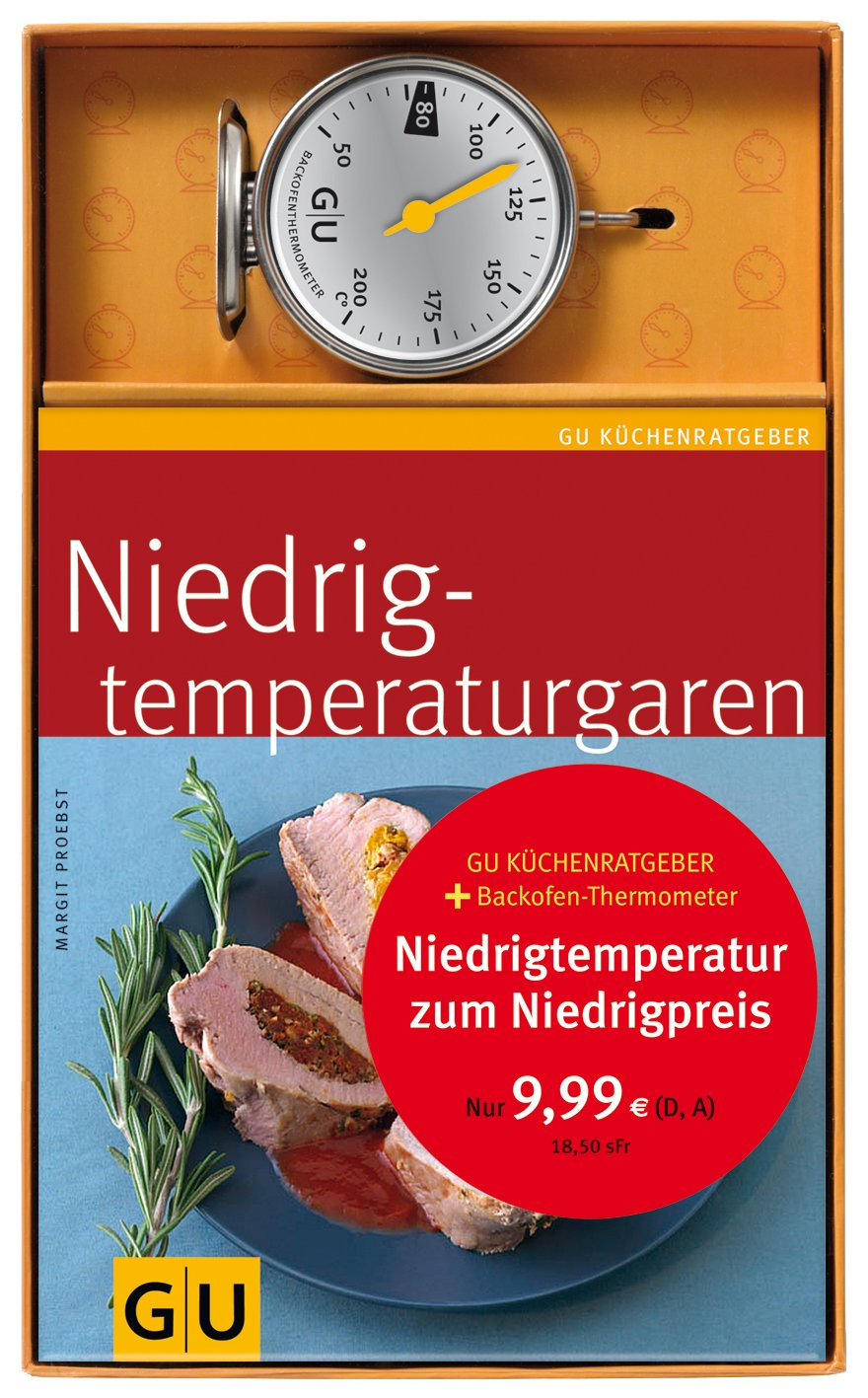 Niedrigtemperaturgar-Set: Küchenratgeber Niedrigtemperaturgaren plus Backofenthermometer (GU BuchPlus)