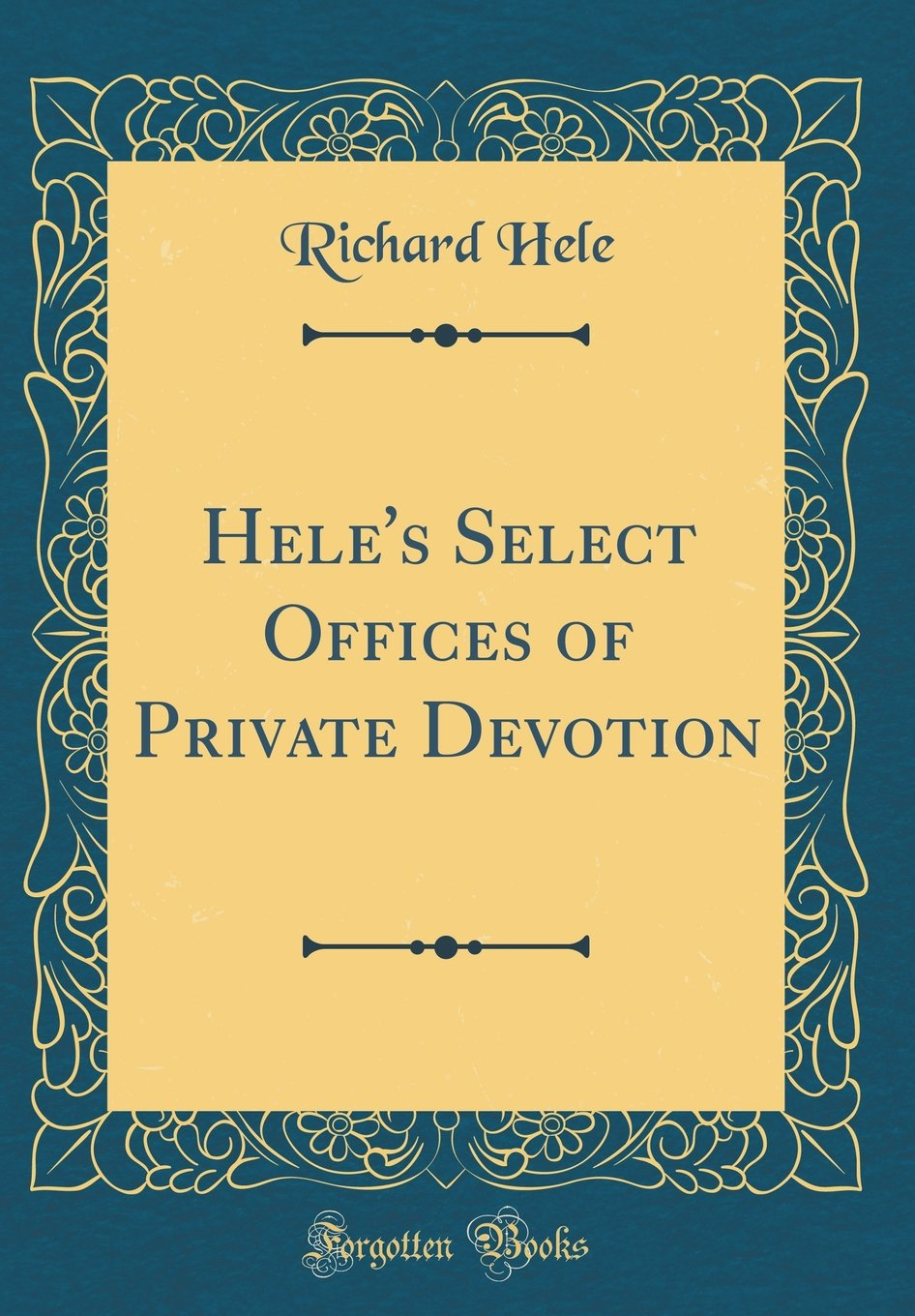 Download Hele's Select Offices of Private Devotion (Classic Reprint) pdf epub