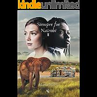 Siempre fue Nairobi: Un libro que te hace viajar a África. (Spanish Edition) book cover