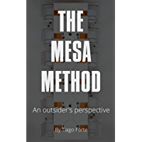 The Mesa Method: An Outsider's Perspective (English Edition)