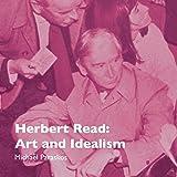 Herbert Read: Art and Idealism