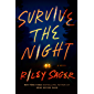Survive the Night: A Novel