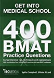 Get into Medical School. 400 BMAT Practice Questions. With contributions from official BMAT examiners and past BMAT candidates.