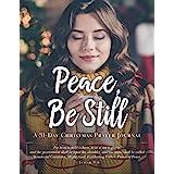 Peace Be Still: A 31 Day Christmas Prayer Journal