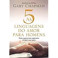 As 5 linguagens do amor para homens: Como expressar um compromisso de amor a sua esposa