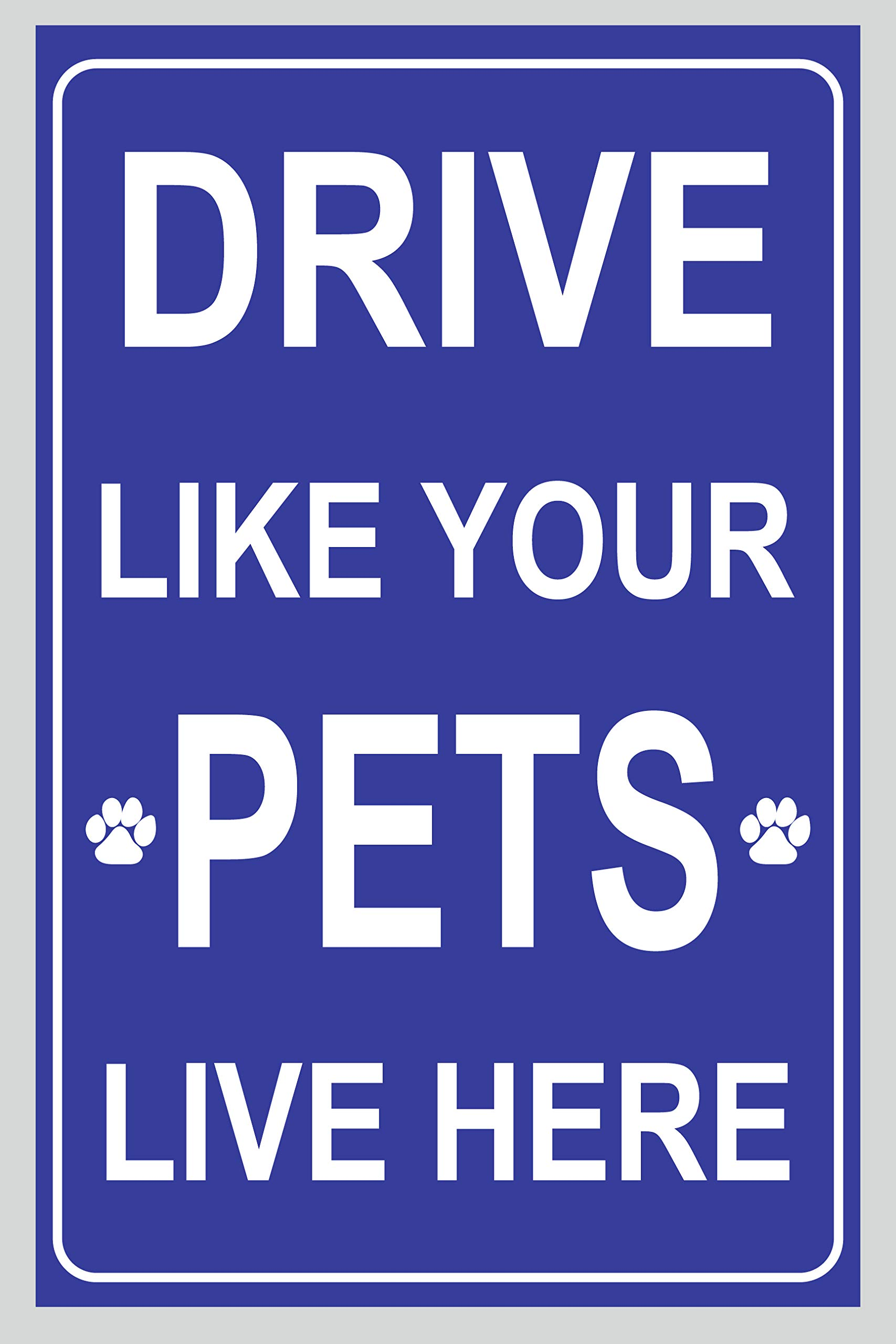 BannerBuzz Drive Like Your Pets Live Here Yard Sign with Metal Stakes, Non-Reflective UV Print Corrugated Plastic Sheets for Indoor & Outdoor Garden Signs (24'' (H) X 36'' (W))