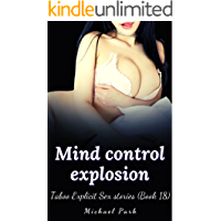 Mind control explosion-Explicit Forbidden and Filthy Taboo (Book 18) (Anthology of short sex stories explicit)