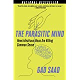 The Parasitic Mind: How Infectious Ideas Are Killing Common Sense