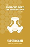 The Pompous Tory: The Wife in Space Volume 3