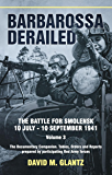 Barbarossa Derailed. Volume 3: The Documentary Companion. Tables, Orders and Reports prepared by participating Red Army forces