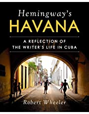 Hemingway's Havana: A Reflection of the Writer's Life in Cuba