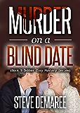 Murder on a Blind Date (Book 9 Dekker Cozy Mystery Series)