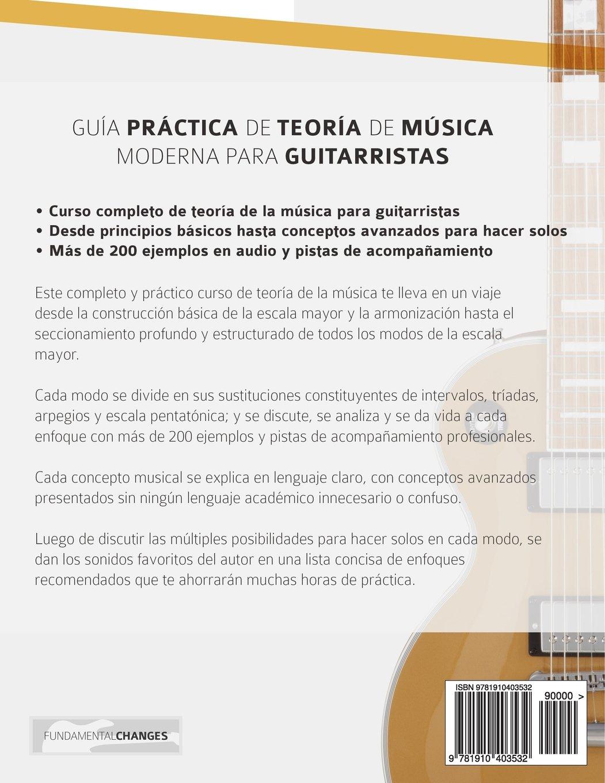 Guía Práctica De Teoría De Música Moderna Para Guitarristas: Con más de 180 minutos de ejemplos de audio (Spanish Edition): Mr Joseph Alexander, ...