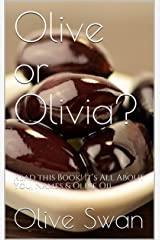 Olive or Olivia?: Read this Book! It's All About You, Names & Olive Oil Kindle Edition