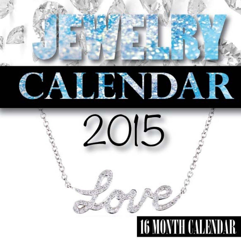 Jewelry Calendar 2015: 16 Month Calendar ebook