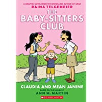 Claudia and Mean Janine (The Baby-Sitters Club Graphic Novel #4): A Graphix Book (Revised edition): Full-Color Edition…
