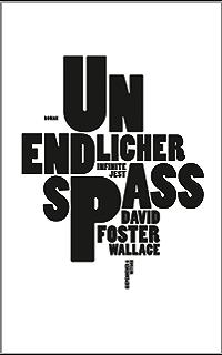 Unendlicher Spaß: Infinite Jest. Roman (German Edition)