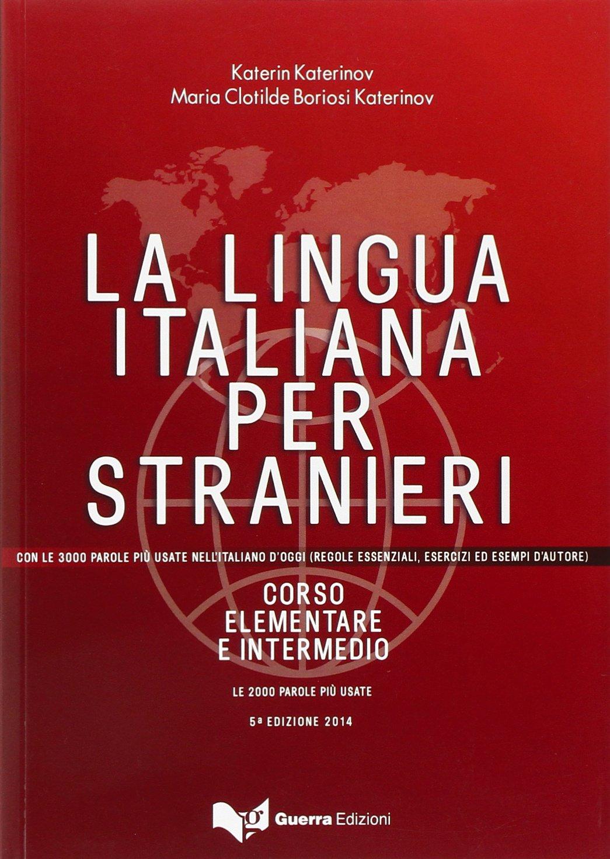 La lingua italiana per stranieri. Lehrbuch: Corso Elementare ed Intermedio