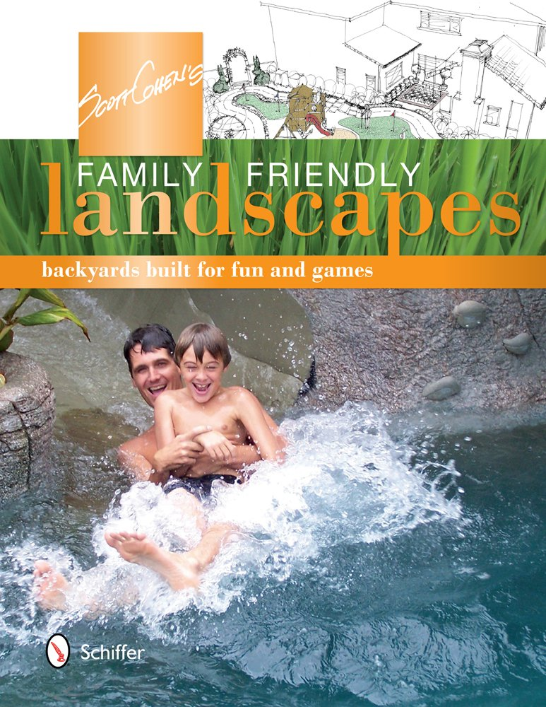 Scott Cohen's Family Friendly Landscapes: Backyards Built for Fun and Games