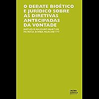 O debate bioético e jurídico sobre as diretivas antecipadas de vontade