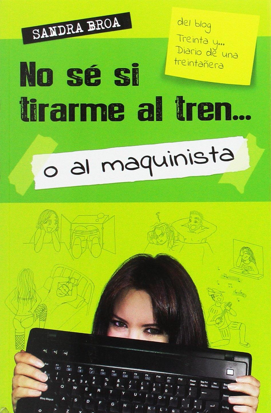 No sé si tirarme al tren o al maquinista (Spanish) Paperback – 2017