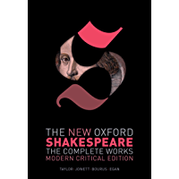 The New Oxford Shakespeare: Modern Critical Edition: The