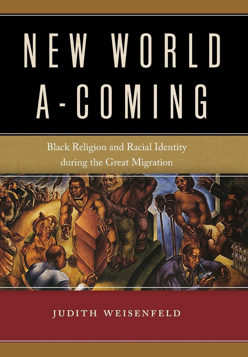 New World A-Coming: Black Religion and Racial Identity during the Great Migration ebook