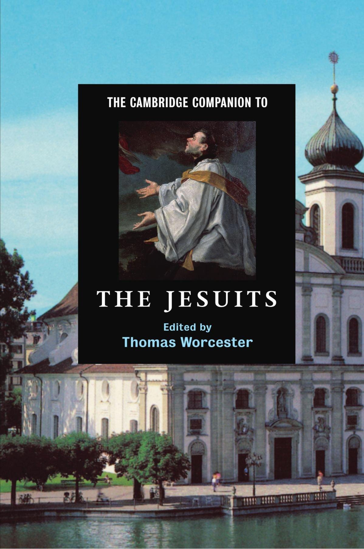 The Cambridge Companion to the Jesuits (Cambridge Companions to Religion) pdf