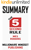 Summary: The 5 Second Rule by Mel Robbins:  Transform Your Life, Work, and Confidence with Everyday Courage | Key Ideas in 1 Hour or Less