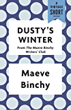 Dusty's Winter: from The Maeve Binchy Writers' Club (A Vintage Short)