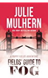 Fields' Guide to Fog (The Poppy Fields Adventures Book 4)
