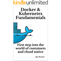 Docker & Kubernetes Fundamentals: First step into the world of containers and cloud native