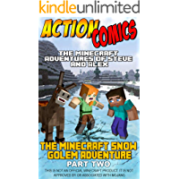 Action Comics: The Minecraft Adventures of Steve and Alex: The Minecraft Snow Golem Adventure Part 2 (Minecraft Steve and Alex Adventures Book 4)