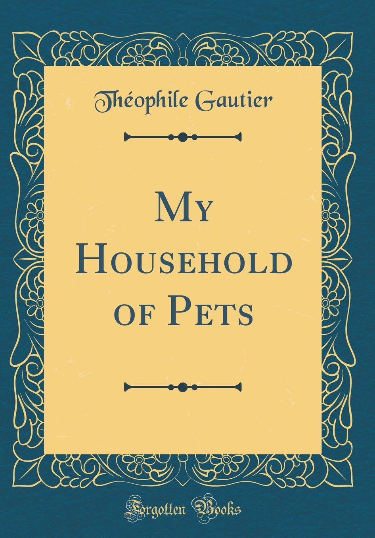 Read Online My Household of Pets (Classic Reprint) pdf epub