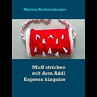 Muff stricken mit dem Addi Express kingsize (German Edition)